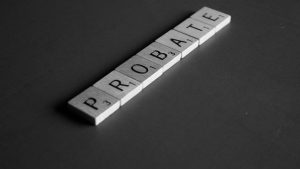 Where There's a Will There's a…Probate
